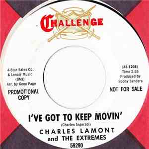 Charles Lamont  And The Extremes - I've Got To Keep Movin' download