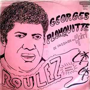 Georges Plonquitte - Roulez / Georges Plonquitte De Passage En Haiti download