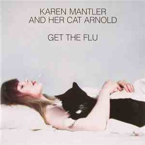 Karen Mantler - Karen Mantler And Her Cat Arnold Get The Flu download