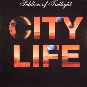 Soldiers Of Twilight - City Life download