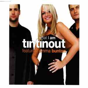 Tin Tin Out Featuring Emma Bunton - What I Am download
