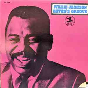 Willis Jackson - Gator's Groove download